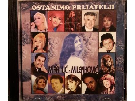Mira Ilic Milenkovic - Ostanimo prijatelji