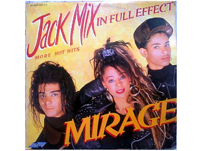 Mirage (12) - Jack Mix In Full Effect (More Hot Hits)
