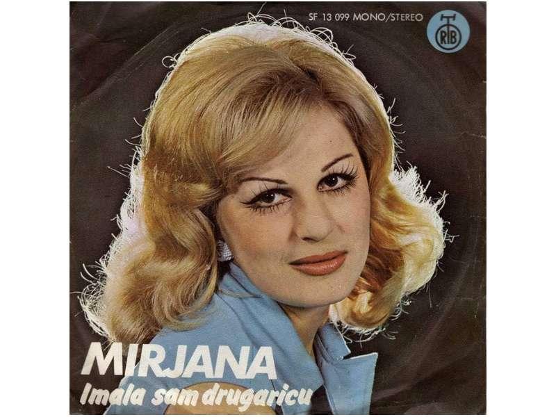 Mirjana Bajraktarević - Imala Sam Drugaricu / Pesma O Našoj Ljubavi