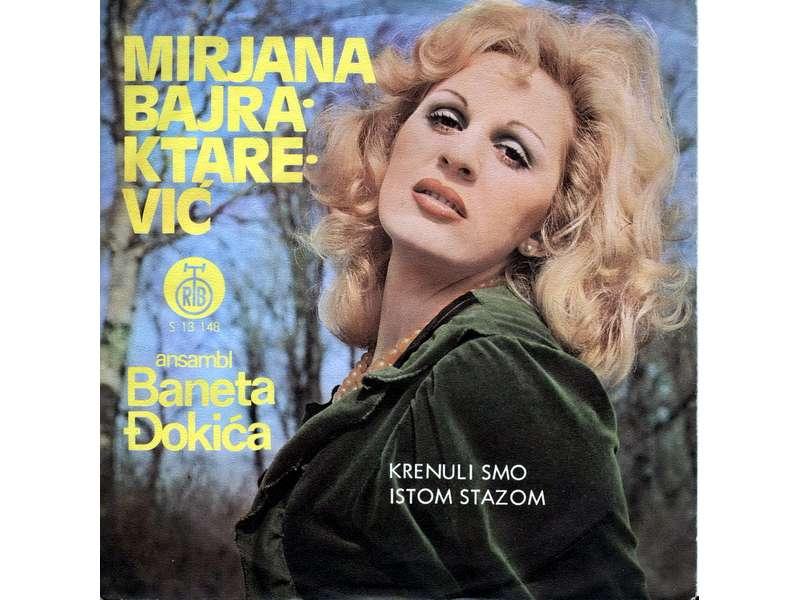Mirjana Bajraktarević - Krenuli Smo Istom Stazom