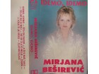 Mirjana Beširević - Idemo, Idemo (kaseta)
