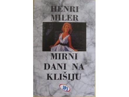 Mirni dani na Klišiju   Henri Miller