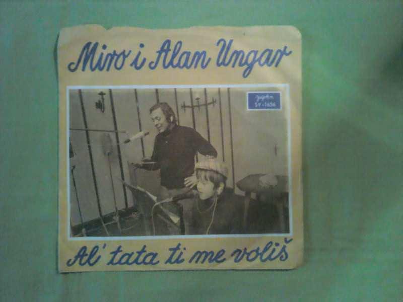 Miro Ungar, Alan Ungar - Al` Tata Ti Me Voliš / Moj Rodni Kraj