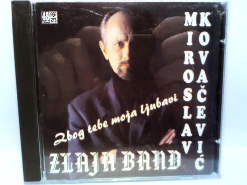 Miroslav Kovačević (2), Zlaja Bend - Zbog Tebe Moja Ljubavi