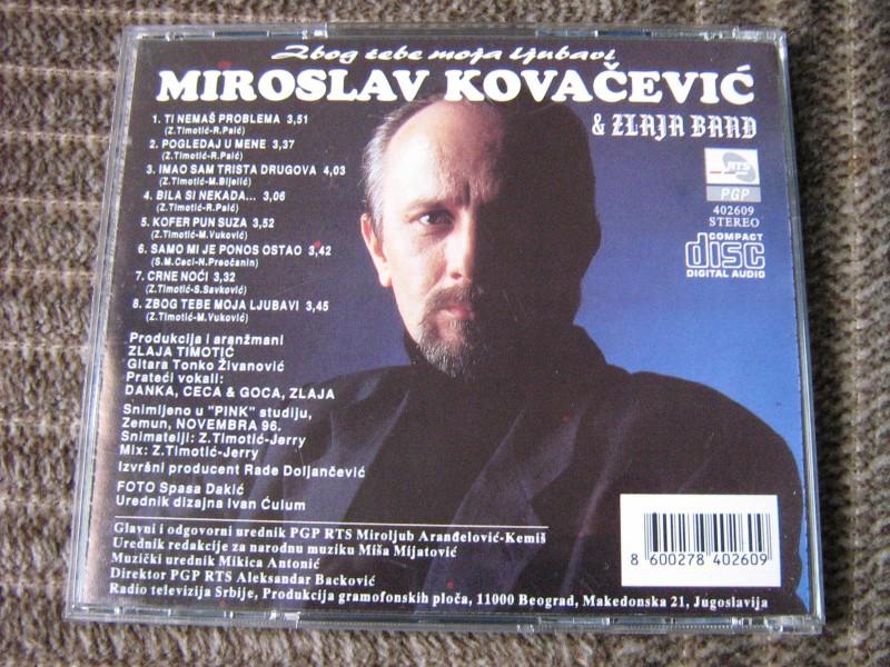 Miroslav Kovačević, Zlaja Bend - Zbog Tebe Moja Ljubavi