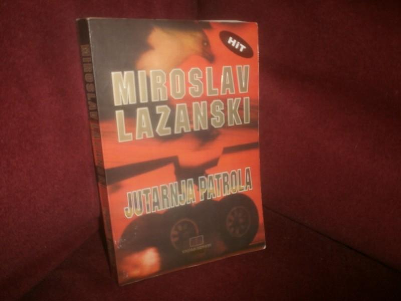Miroslav Lazanski   JUTARNJA PATROLA