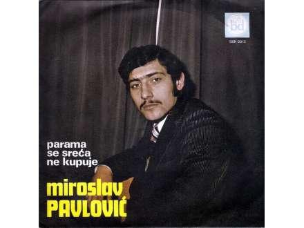 Miroslav Pavlović Beka - Parama Se Sreća Ne Kupuje