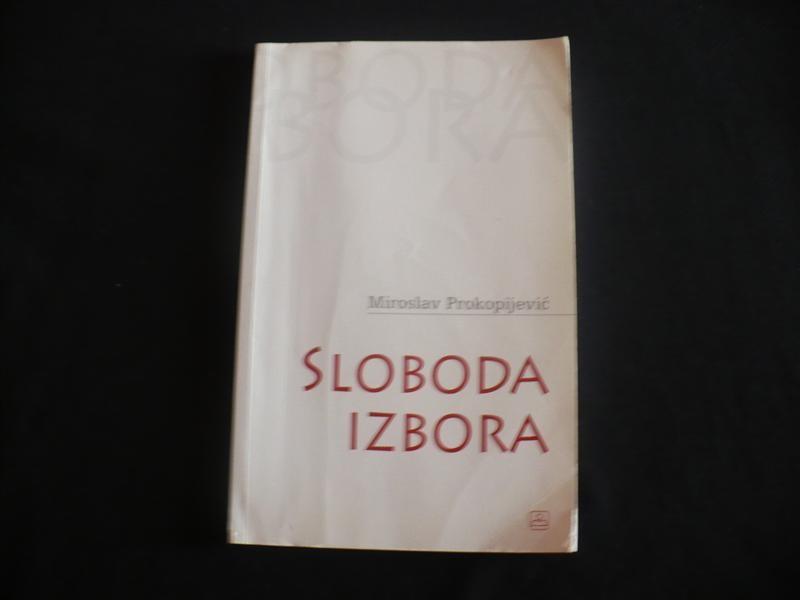 Miroslav Prokopijević, SLOBODA IZBORA