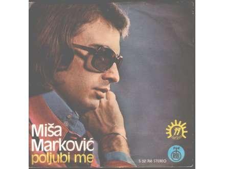Miša Marković - Poljubi Me / Ja Imam Tebe, Ti Imaš Mene