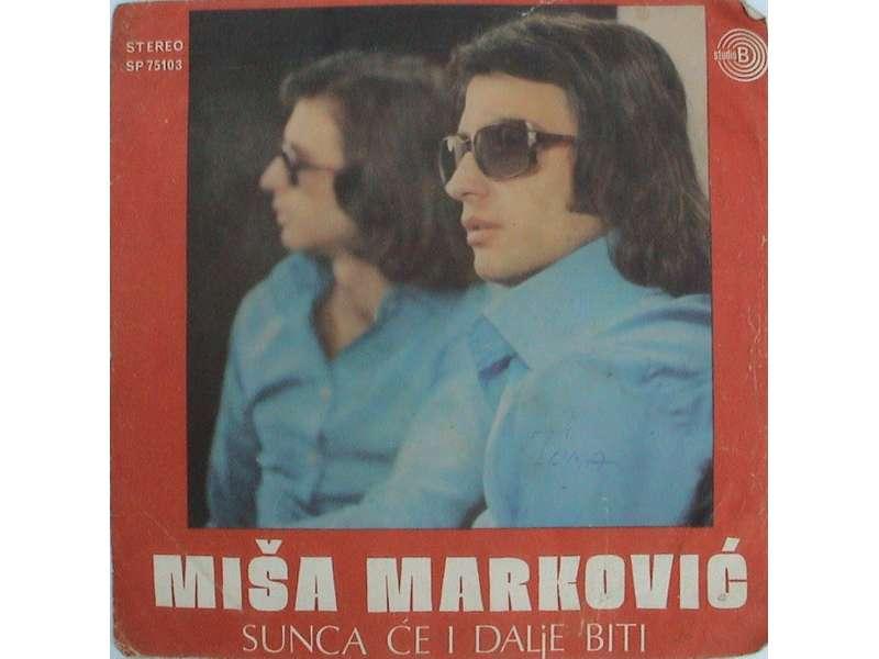 Miša Marković - Sunca Će I Dalje Biti / Lude Godine