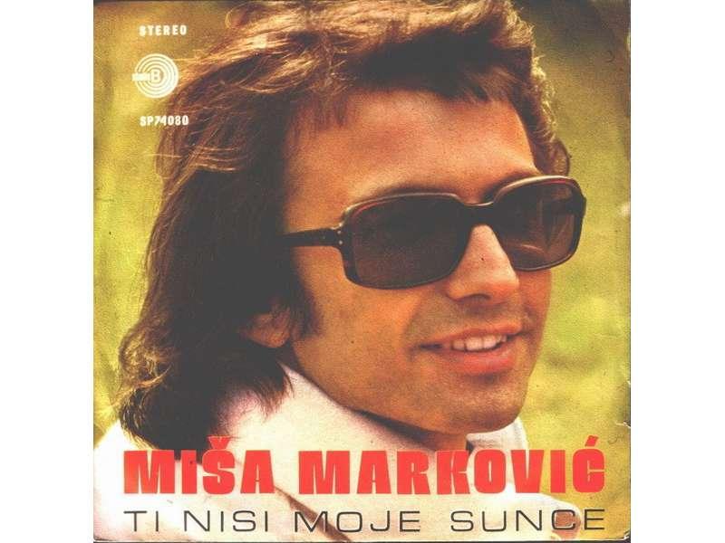 Miša Marković - Ti Nisi Moje Sunce / Vrati Sve
