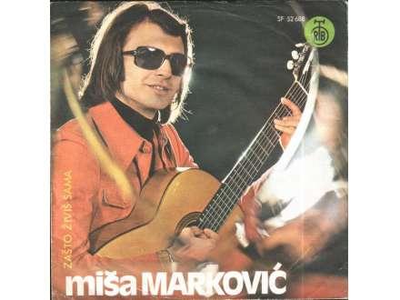 Miša Marković - Zašto Živiš Sama