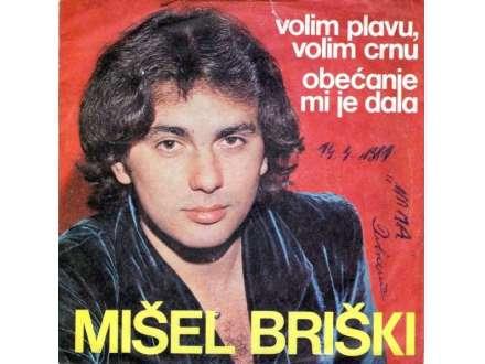 Mišel Briški - Volim Plavu, Volim Crnu / Obećanje Mi Je Dala