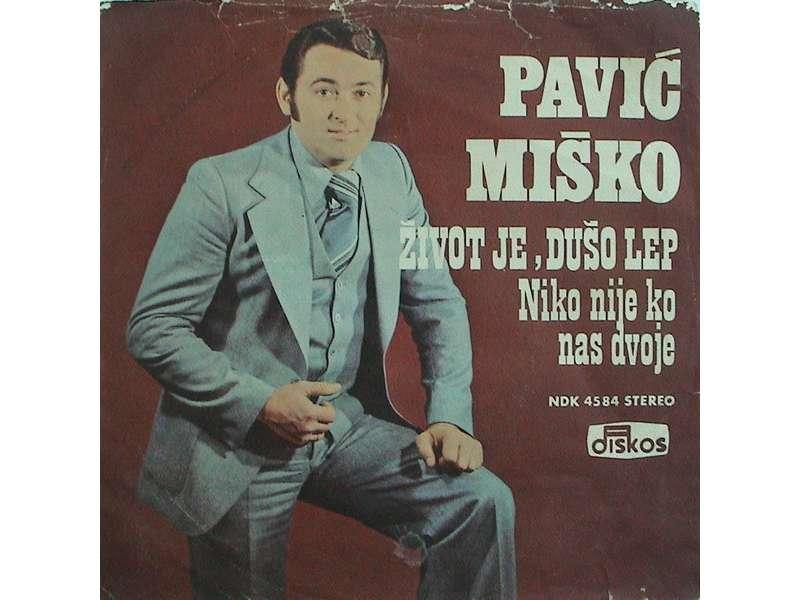 Miško Pavić - Život Je, Dušo Lep / Niko Nije Ko Nas Dvoje