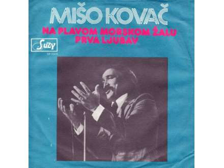 Mišo Kovač - Na Plavom Morskom Žalu / Prva Ljubav