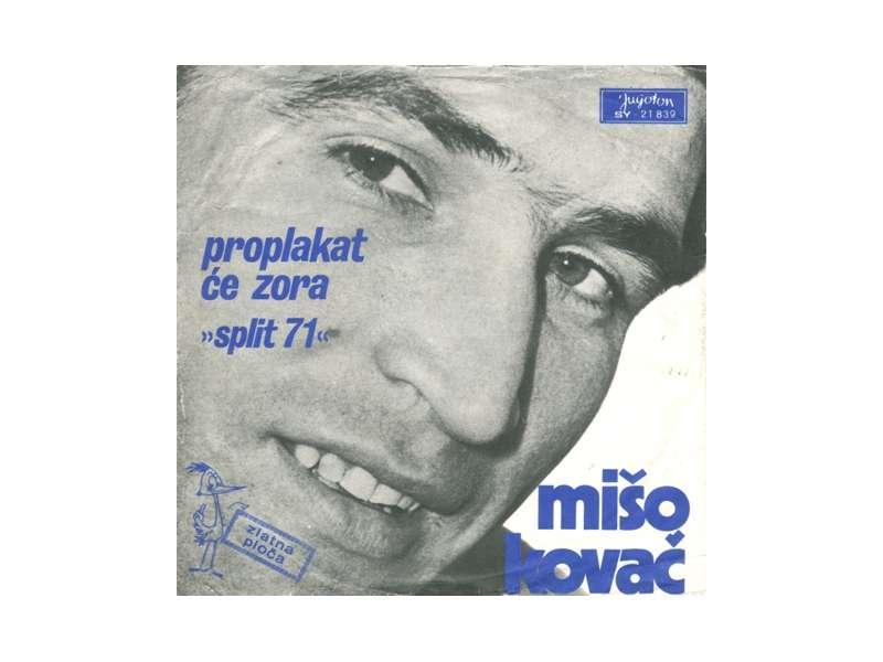 Mišo Kovač - Proplakat Će Zora / Jedan Brod