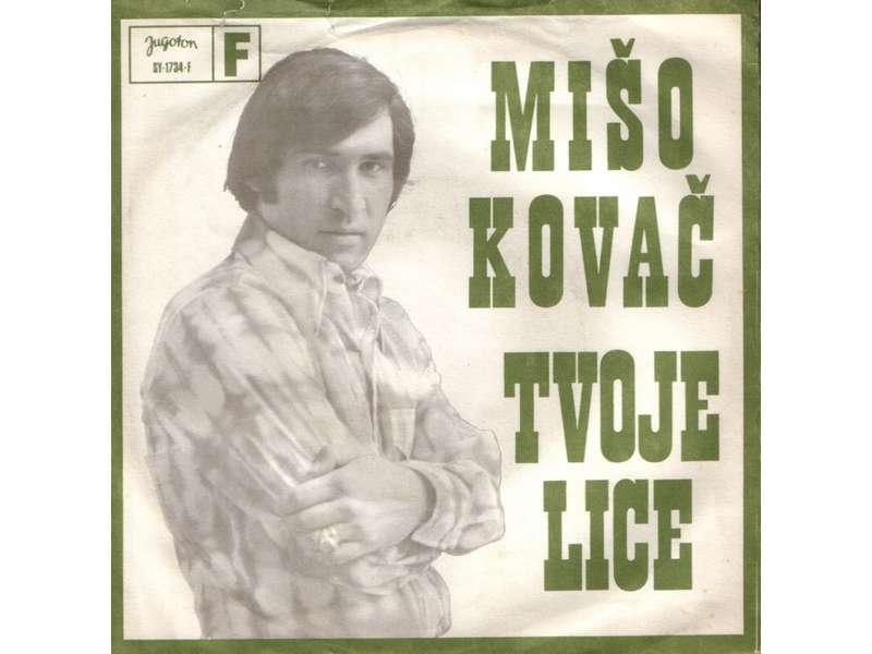 Mišo Kovač - Tvoje Lice / Marija