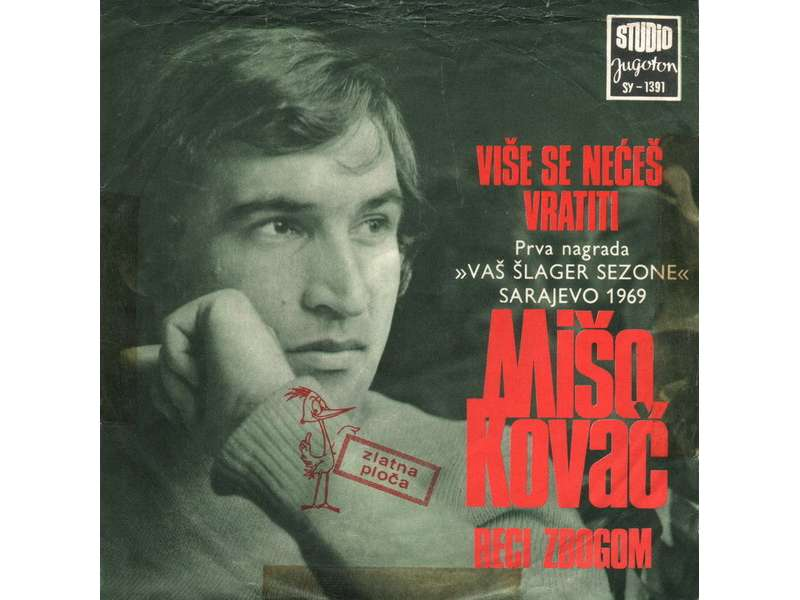 Mišo Kovač - Više Se Nećeš Vratiti / Reci Zbogom