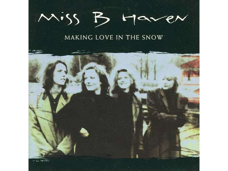 Miss B Haven - Making Love In The Snow