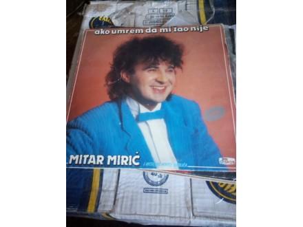 Mitar Miric, Ako Umrem Da Mi Zao Nije