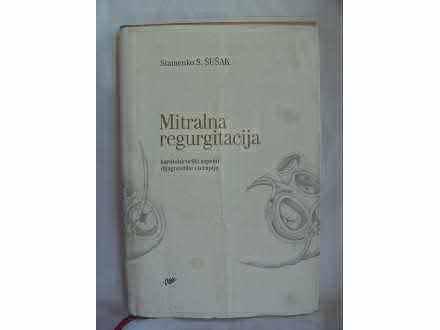 Mitralna regurgitacija, Stamenko Šušak