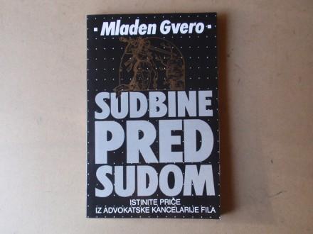 Mladen Gvero - SUDBINE PRED SUDOM