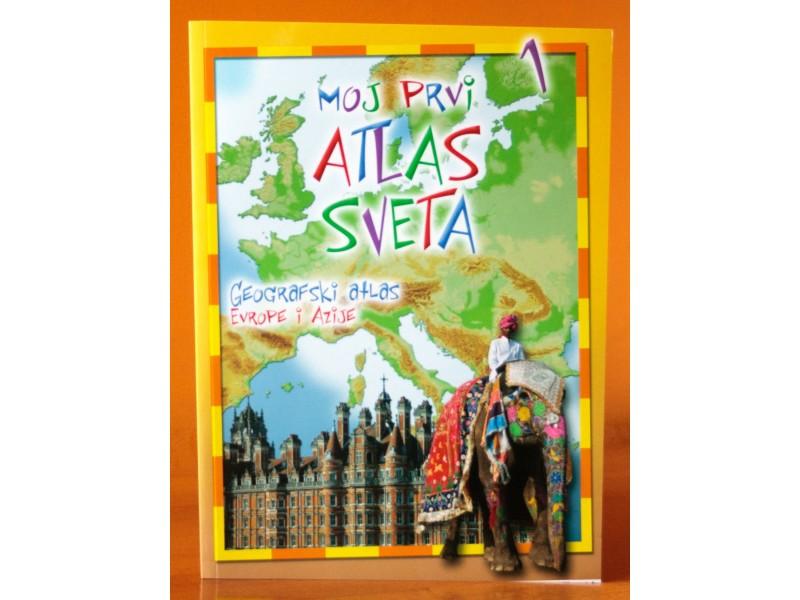 Moj prvi atlas sveta - Geografski atlas Evrope i Azije