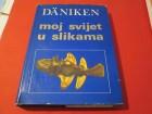 Moj svijet u slikama - Erich Von Daniken