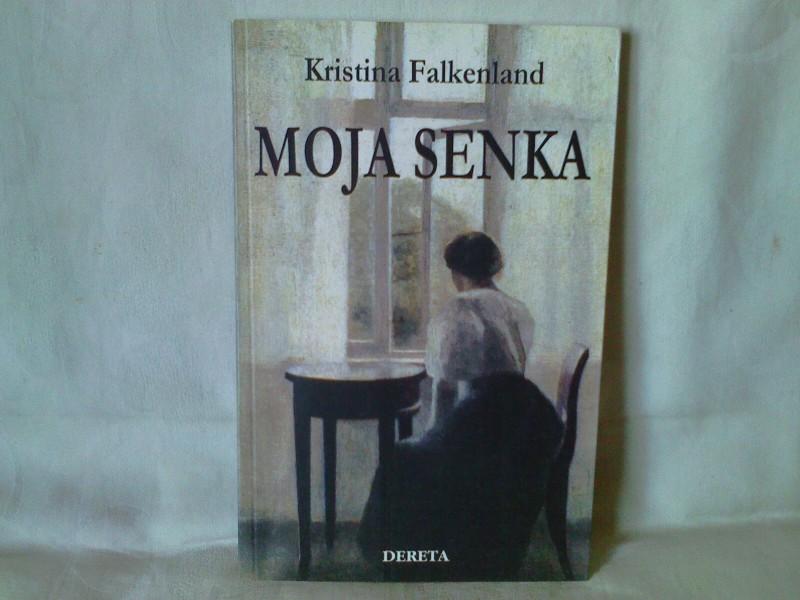 Moja senka - Kristina Falkenland NOVA