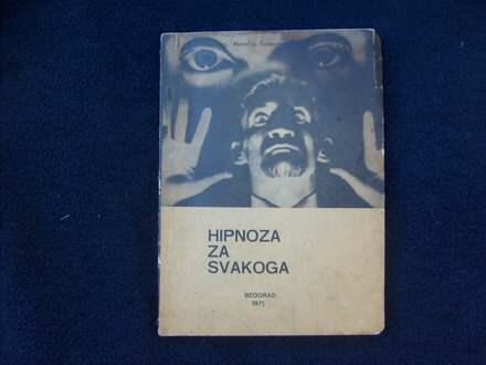 Momčilo Todorović Moša, HIPNOZA ZA SVAKOGA