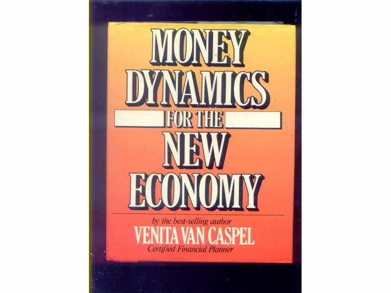 Money dynamics for the New economy -Venita Van Caspel