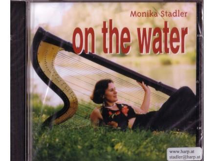 Monika Stadler - On The Water