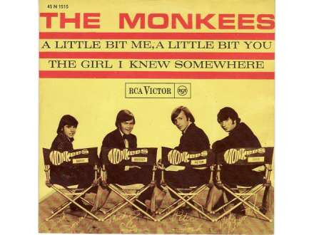 Monkees, The - A Little Bit Me, A Little Bit You / The Girl I Knew Somewhere