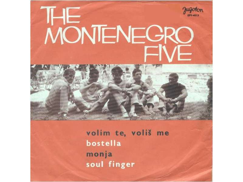 Montenegro Five, The - Volim Te, Voliš Me
