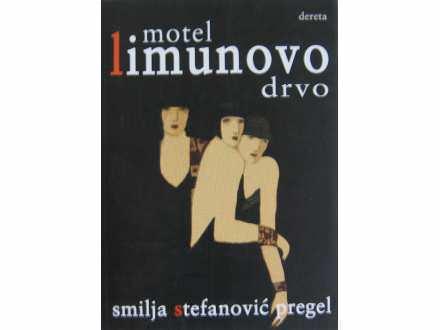 Motel Limunovo drvo  Smilja Stefanovic Pregel