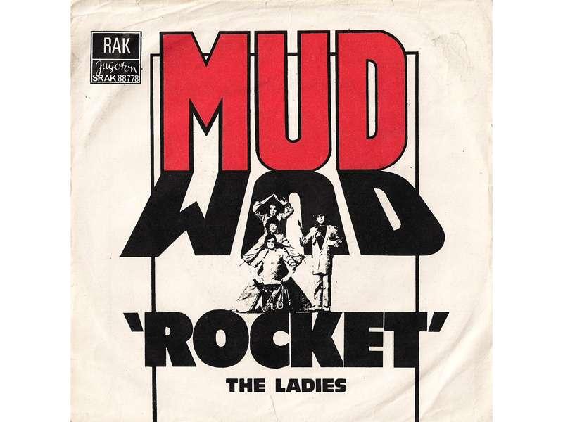 Mud - Rocket / The Ladies