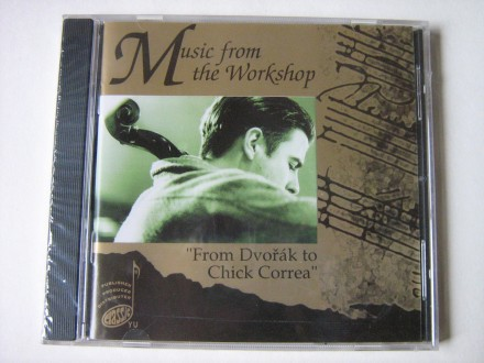 Music From The Workshop - From Dvorak to Chick Correa