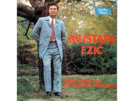 Mustafa Ezić - Ljubav Vječna Nije / Sve Vas Volim Podjednako