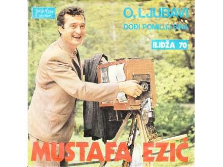 Mustafa Ezić - O, Ljubavi / Dođi Pomiluj Sina
