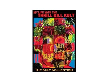 My Life With The Thrill Kill Kult - The Kult Kollection