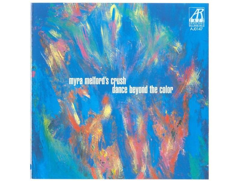 Myra Melford`s Crush - Dance Beyond The Color