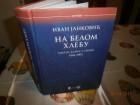 NA BELOM HLEBU - Smrtna kazna u Srbiji 1804-2002 Ivan J