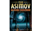NA RUBU ZADUŽBINE - Isak Asimov