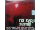 NA SVOJI ZEMLJI-moski pevski zbor lesarjev Slovenije vo