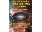 NAJVEĆA PRIČA IKADA ISPRIČANA - Lorens Kraus