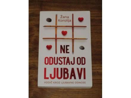 NE ODUSTAJ OD LJUBAVI - Žana Korolija