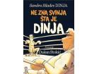 NE ZNA SVINJA ŠTA JE DINJA - Dušan Stokić, Sandra Silađev Dinja