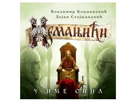 NEMANJIĆI – U IME SINA - Dejan Stojiljković, Vladimir Kecmanović