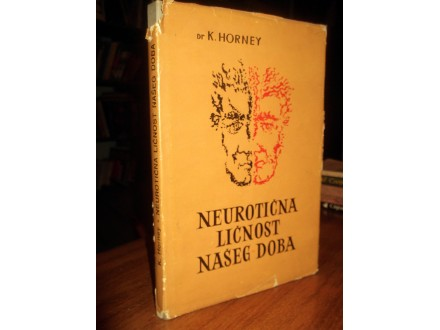 NEUROTIČNA LIČNOST NAŠEG DOBA - Dr Karen Horney