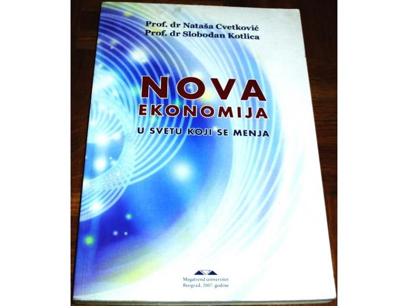 NOVA EKONOMIJA U SVETU KOJI SE MENJA - Dr N. Cvetković